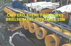 Brielse Maas Spektakel 2016 – Caffero Event Fireworks