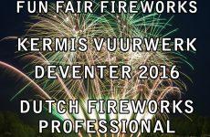 Deventer 2016 Kermis Vuurwerk  Fun Fair Fireworks – Dutch Fireworks Professional