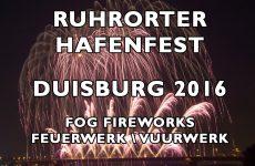 Ruhrorter Hafenfest 2016,  Duisburg – F.O.G Fireworks – Feuerwerk – Vuurwerk