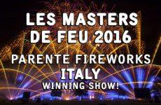 Les Masters de Feu 2016: Parente Fireworks – Italy – Winner! –  Feu d'artifice – Feuerwerk